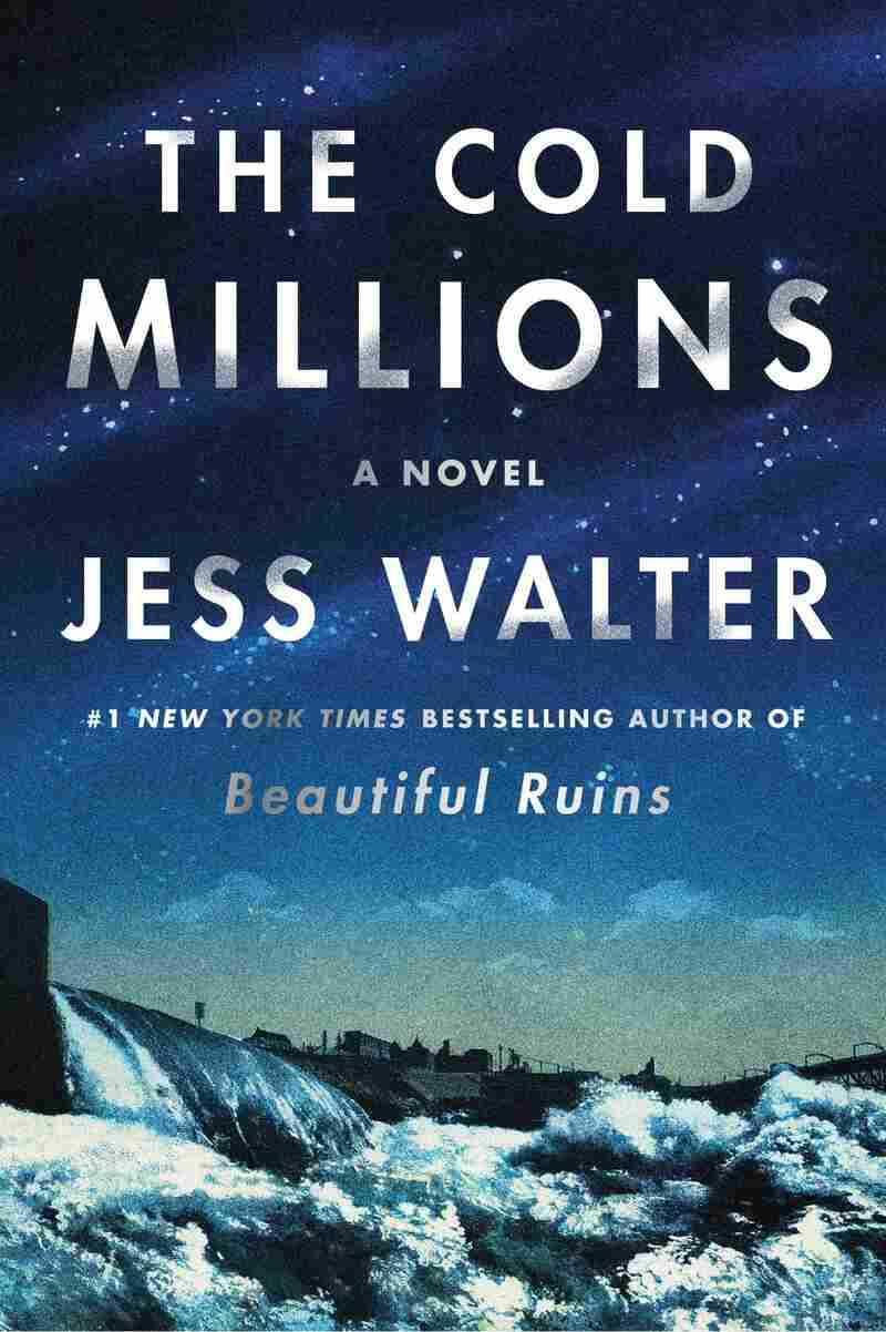 The Cold Millions, by Jess Walter