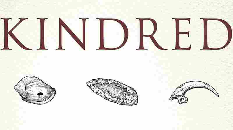 'Kindred' Dismantles Simplistic Views Of Neanderthals