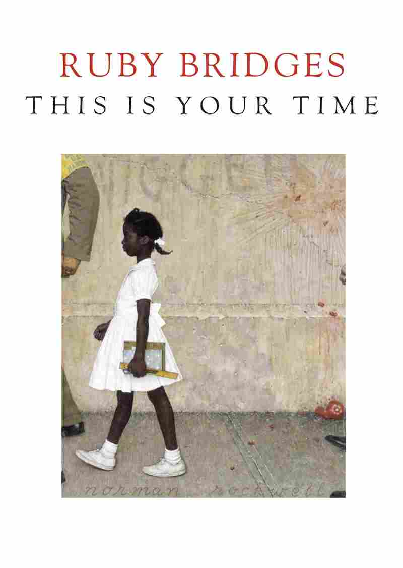 This Is Your Time, by Ruby Bridges