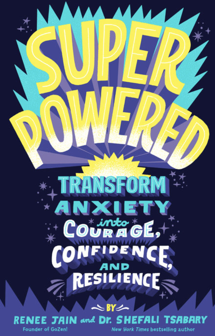 Superpowered: Transform Anxiety Into Courage, Confidence and Resilience.