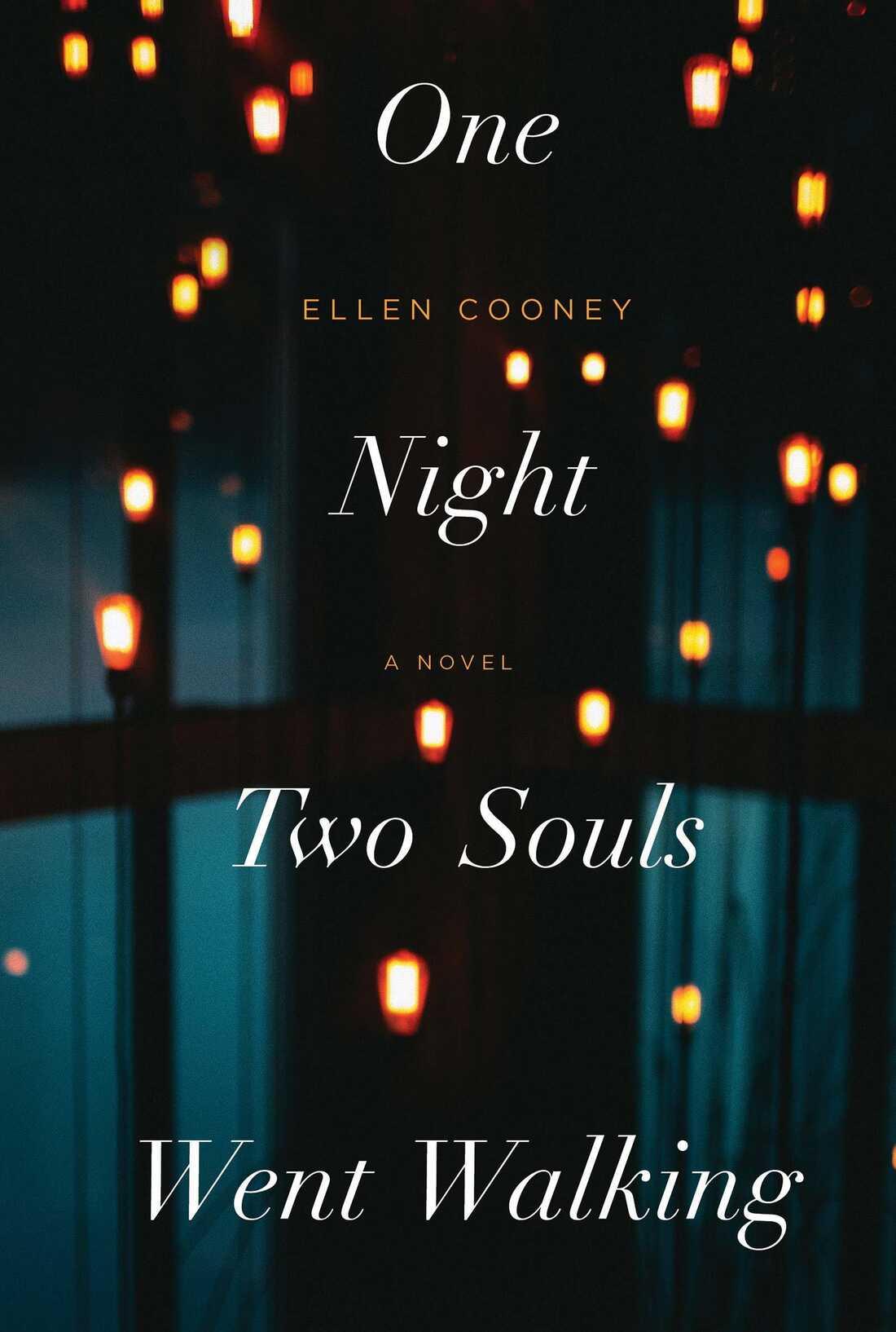 One Night Two Souls Went Walking, by Ellen Cooney