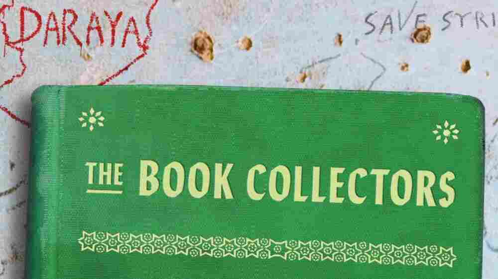 'The Book Collectors' Opens The Door To A Secret Library Amidst Syria's Civil War