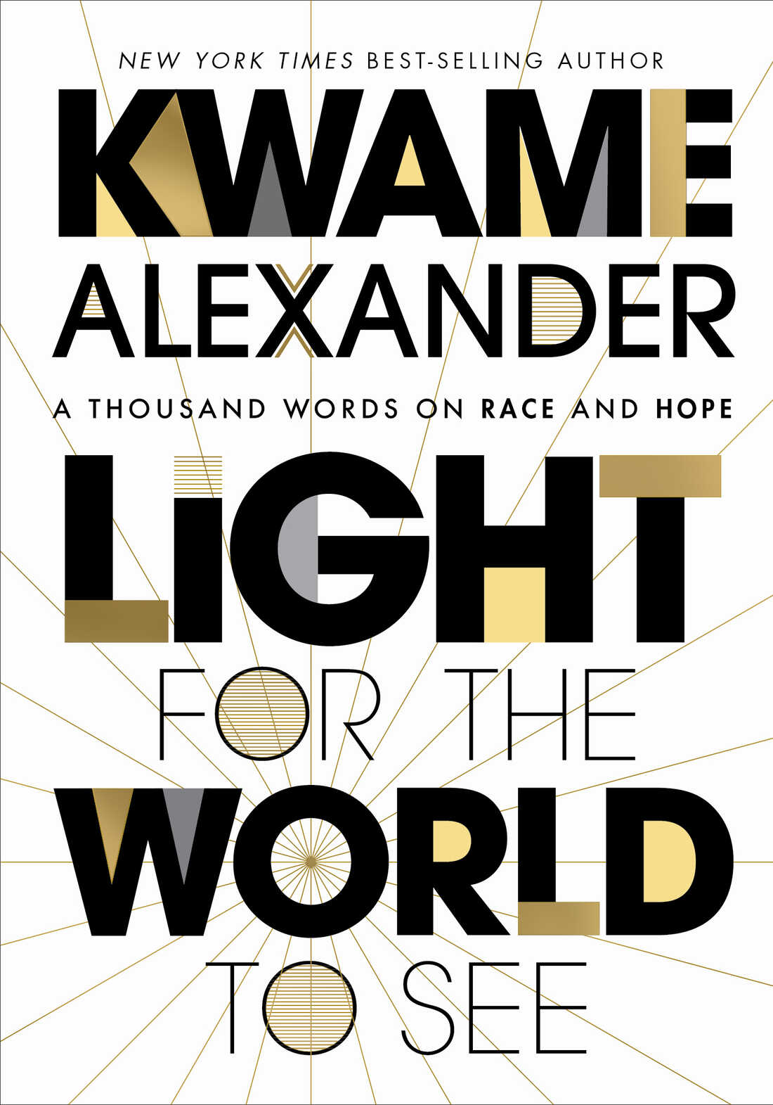 Book cover for Kwame Alexander's Light for the World to See: A Thousand Words on Race and Hope.