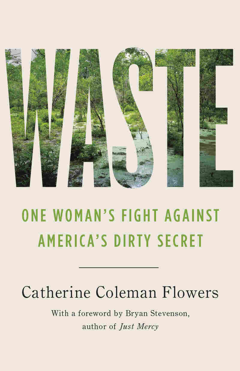 Waste: One Woman's Fight Against America's Dirty Secret, by Catherine Coleman Flowers
