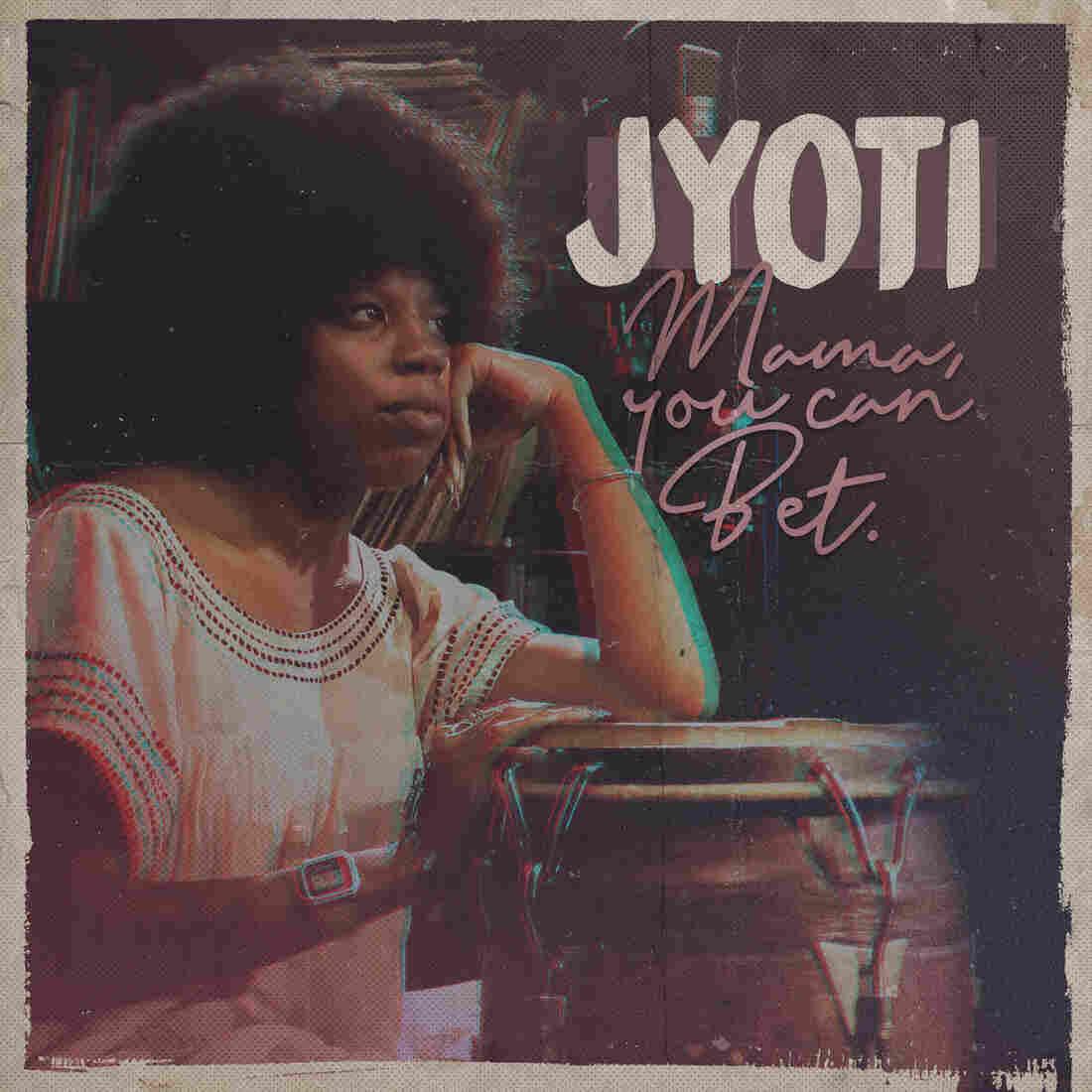 Jyoti (Georgia Anne Muldrow), Mama, You Can Bet!