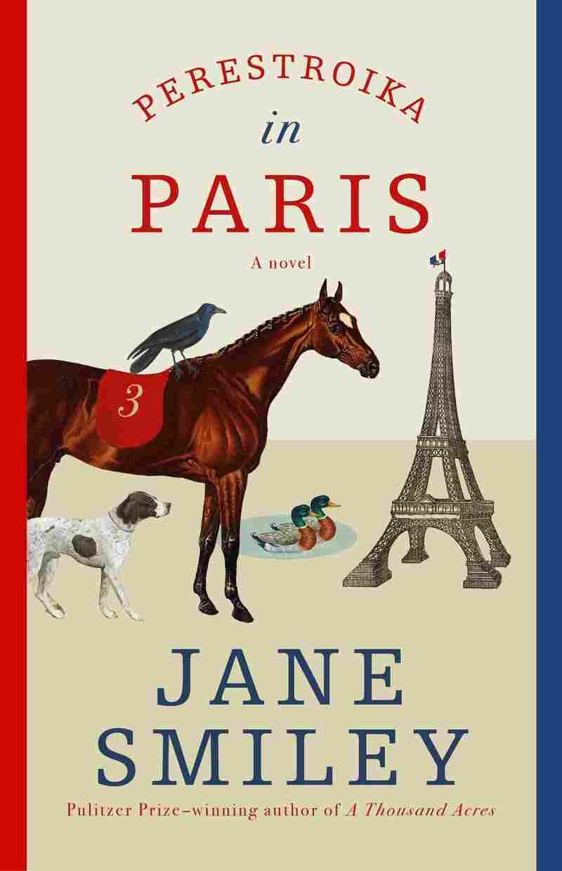 Perestroika in Paris, by Jane Smiley