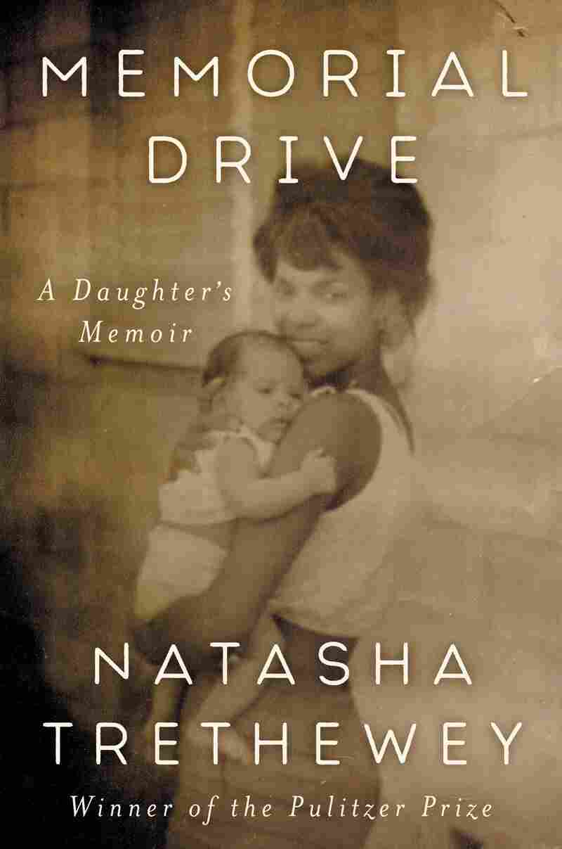 Memorial Drive: A Daughter's Memoir, by Natasha Trethewey
