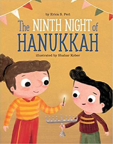 The Ninth Night of Hanukkah, by Erica S. Perl and Shahar Kober