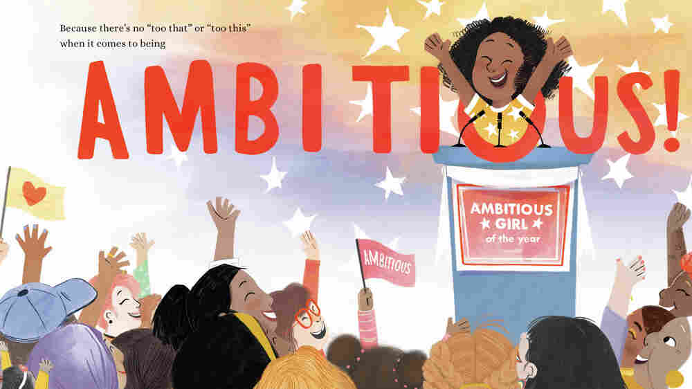 'Ambitious Girl' Reminds Kids: Your Dreams Are Not A Drawback