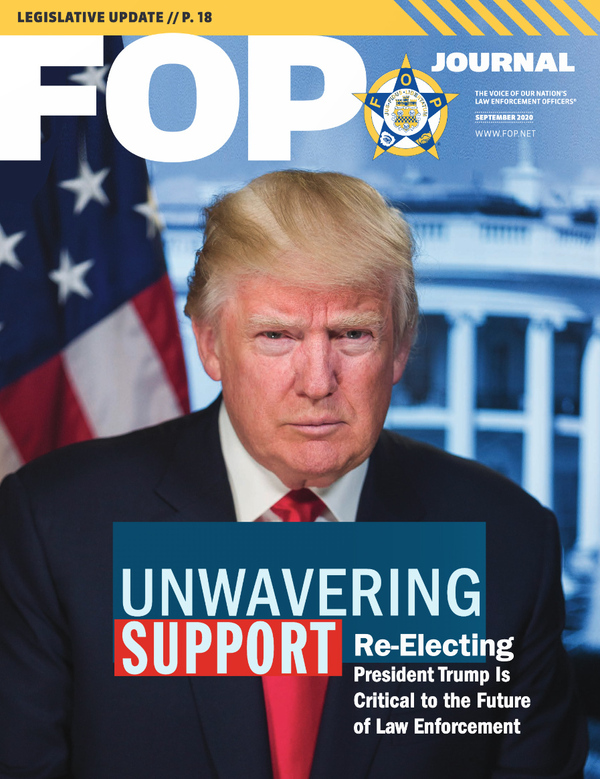 The September issue of the Fraternal Order of Police's FOP Journal featured President Trump on its cover. The group endorsed both of Trump's presidential campaigns.