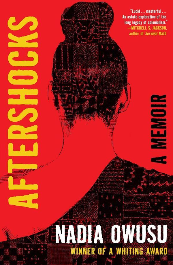 Aftershocks: A Memoir, by Nadia Owusu