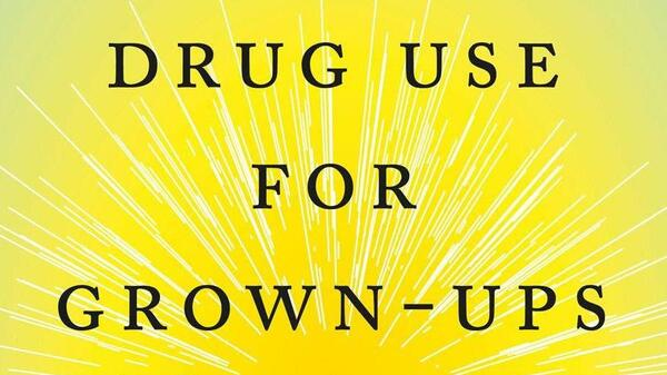 'Drug Use For Grown-Ups' Serves As An Argument For Personal Choice