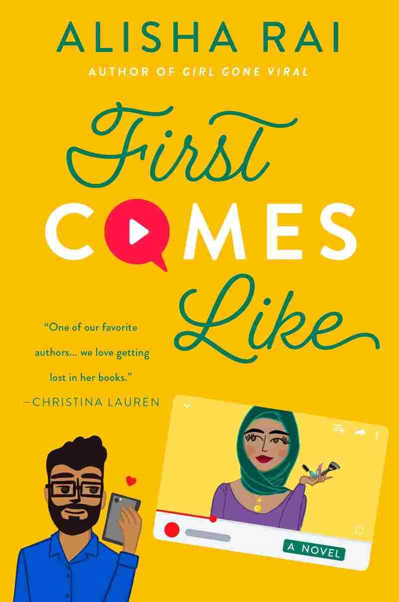First Comes Like, by Alisha Rai