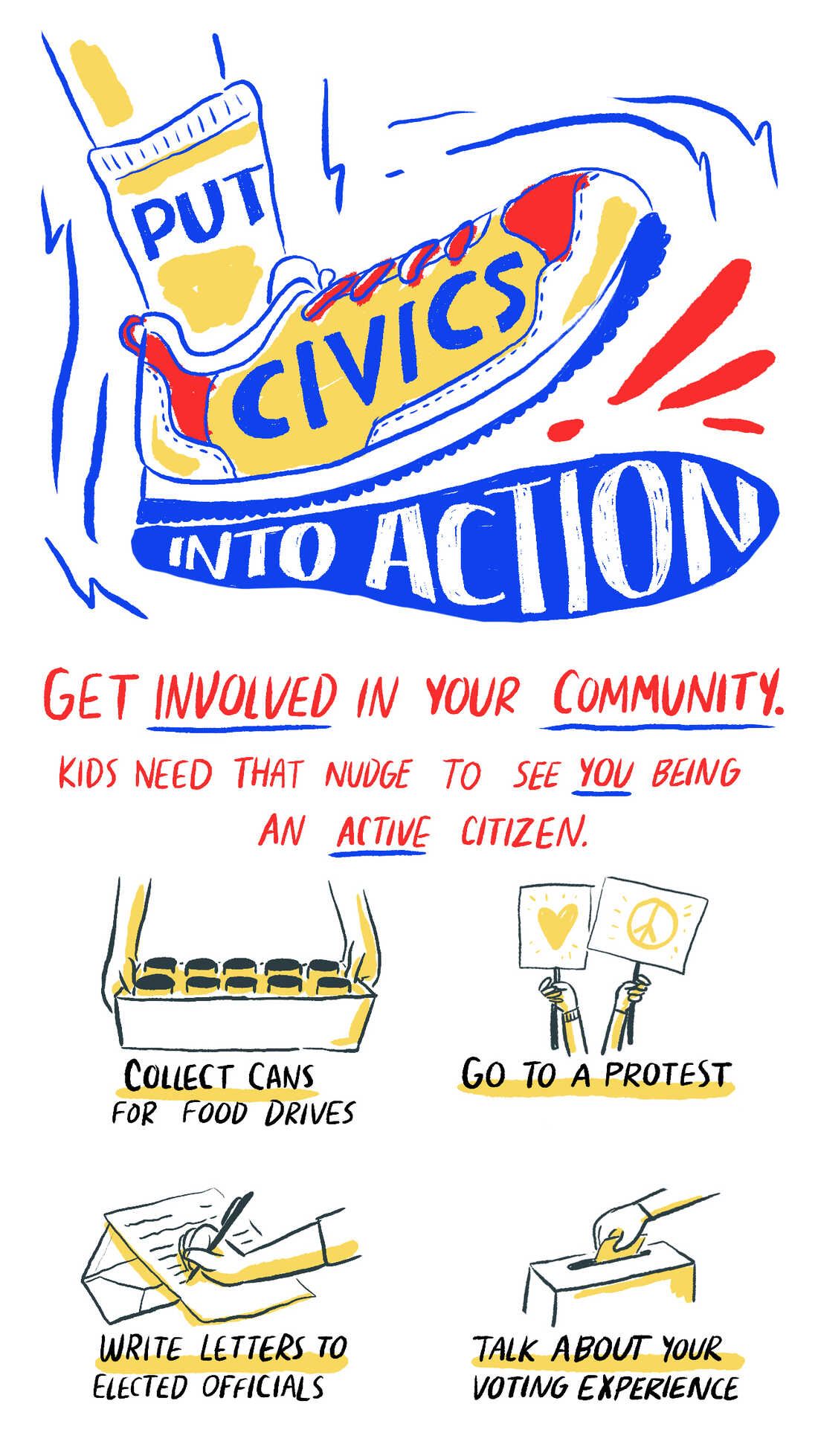 Put civics into action! Get involved in your community. Kids need that nudge to see you being an active citizen.