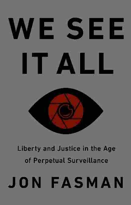 We See It All, by Jon Fasman