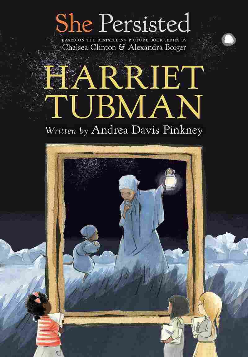 She Persisted: Harriet Tubman, by Andrea Davis Pinkney