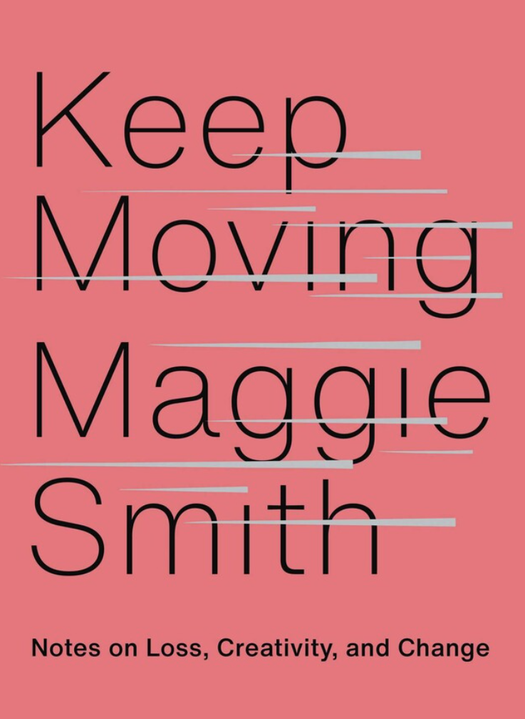 Keep Moving by Maggie Smith.