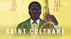 Saint Coltrane: The Church Built On 'A Love Supreme'