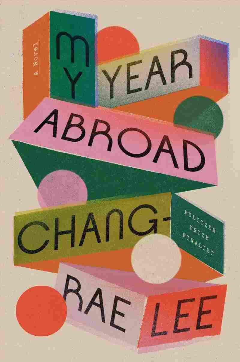 My Year Abroad, by Chang-rae Lee
