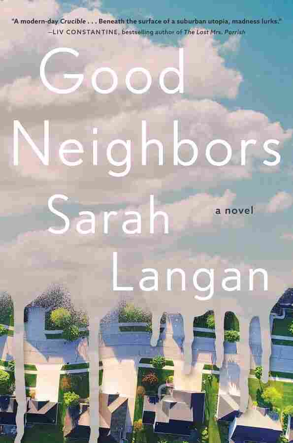 Good Neighbors, by Sarah Langan