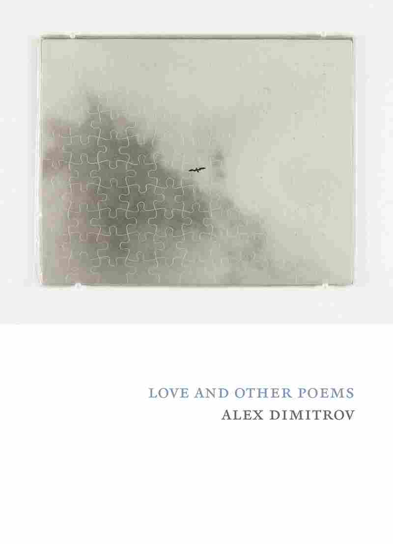 Love and Other Poems, by Alex Dimitrov