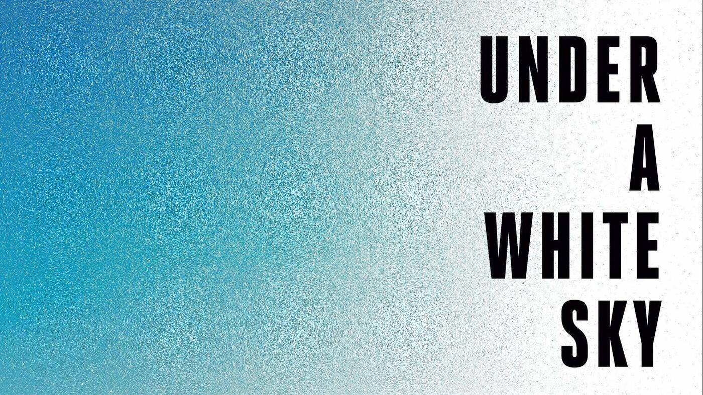 'Under A White Sky' Examines What It Might Take For Humans To Continue To Exist - NPR