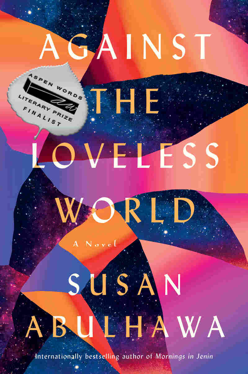 Against the Loveless World, by Susan Abulhawa