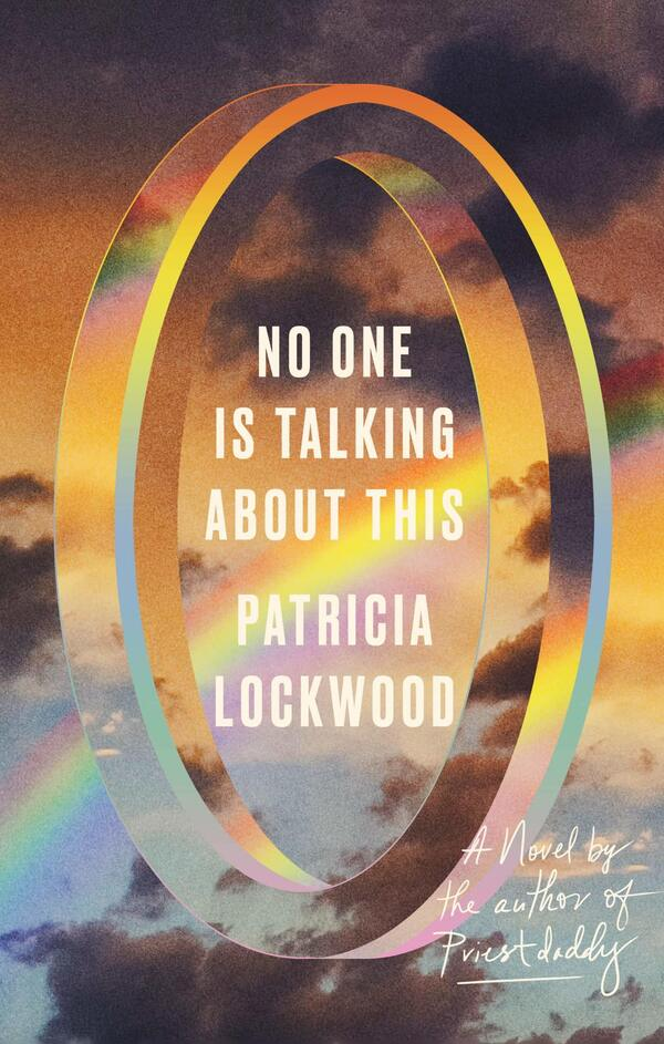 No One is Talking About This, by Patricia Lockwood