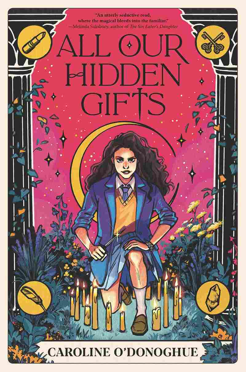 All Our Hidden Gifts, by Caroline O'Donoghue