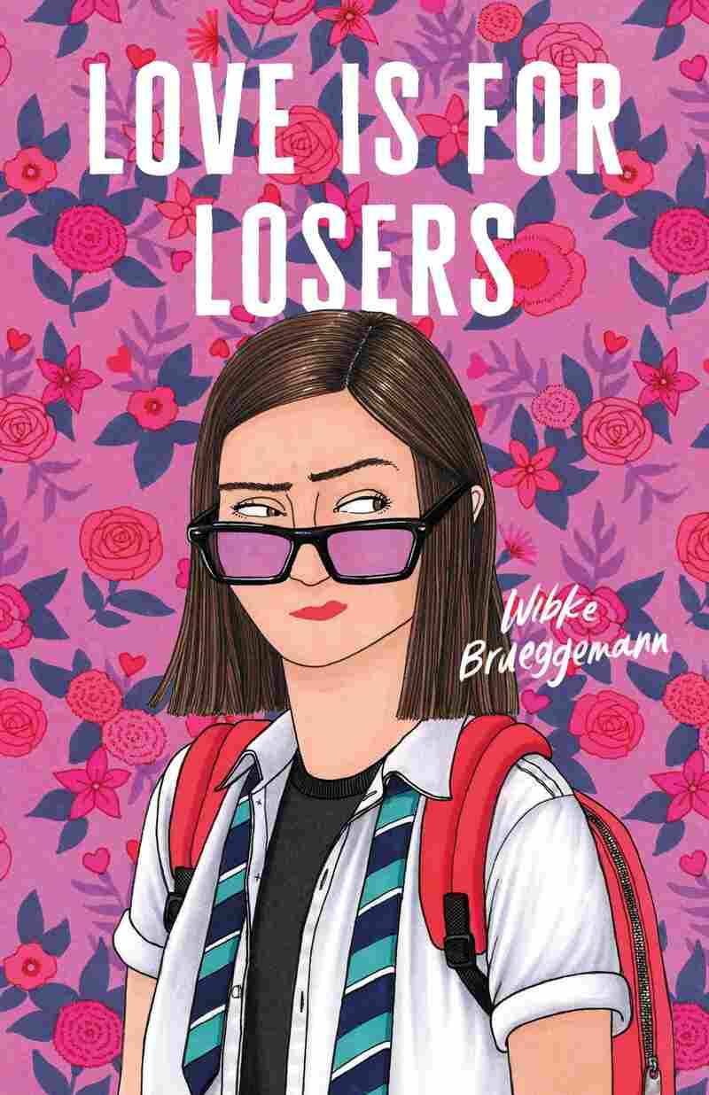 Love is for Losers, by Wibke Brueggemann