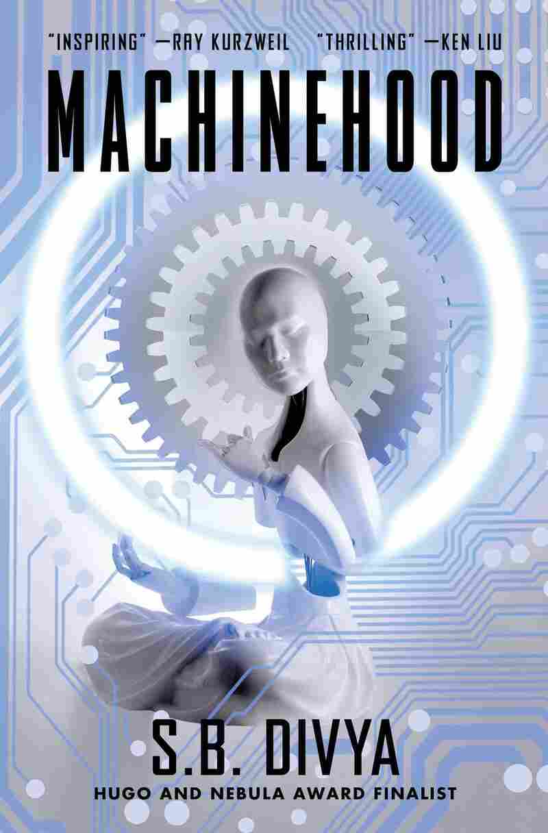 Machinehood, by S.B. Divya