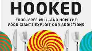 There Are So Many Flavors Of Potato Chips; 'Hooked' Looks At Why