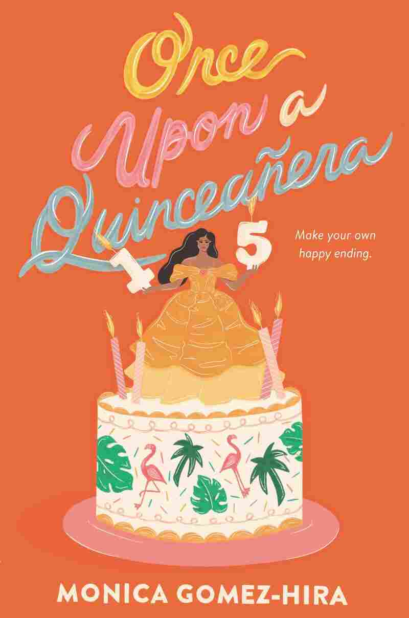 Once Upon a Quinceañera, by Monica Gomez-Hira