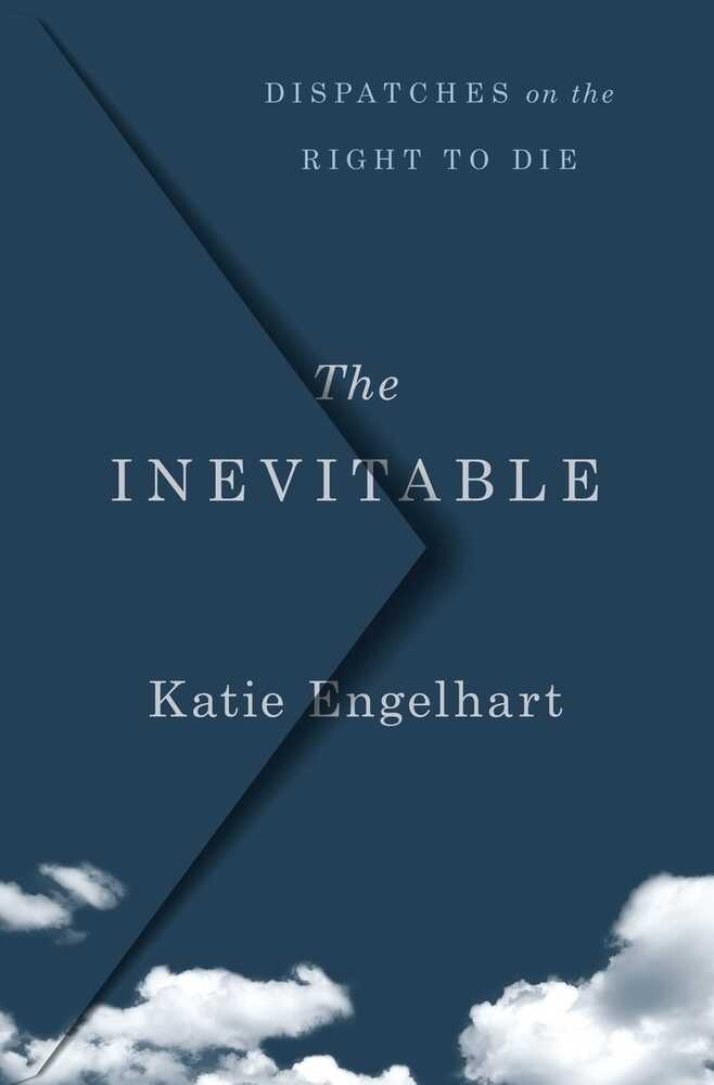 The Inevitable, by Kate Engelhart