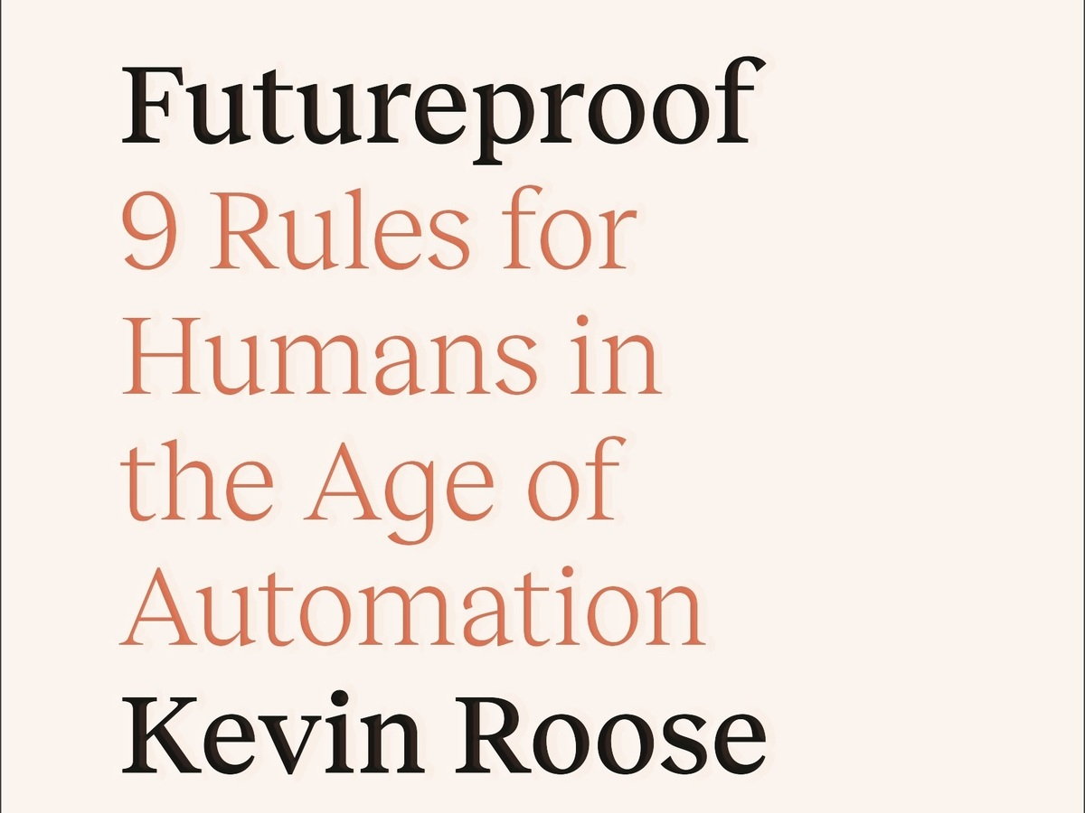 Futureproof, by Kevin Roose
