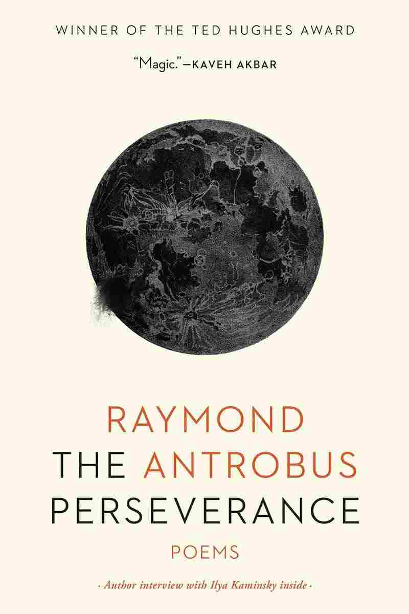 The Perseverance, by Raymond Antrobus