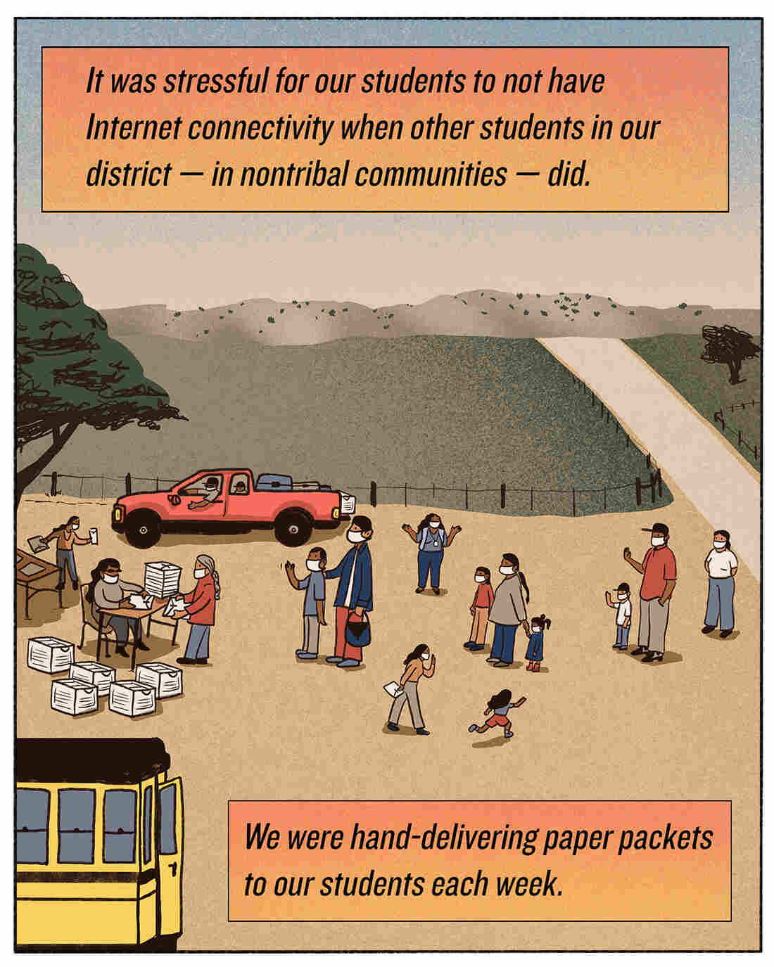 It was stressful for our students not to have Internet connectivity when other students in our district — in nontribal communities — did. We were hand-delivering paper packets to our students each week.