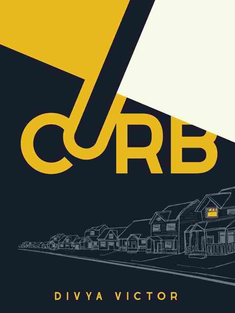 Curb, by Divya Victor