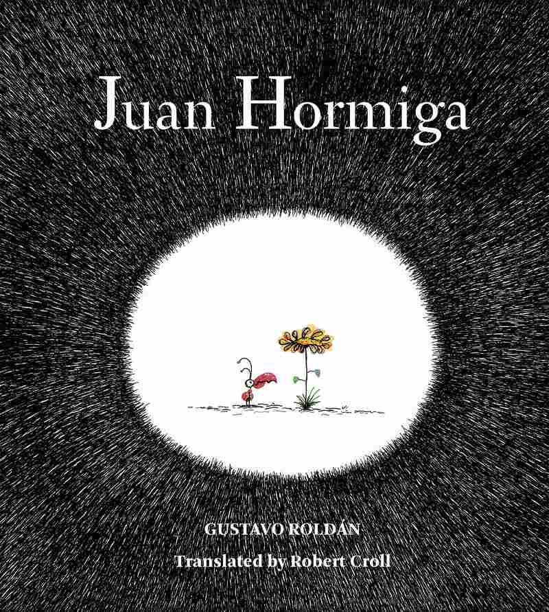 Juan Hormiga, by Gustavo Roldán, translated by Robert Croll