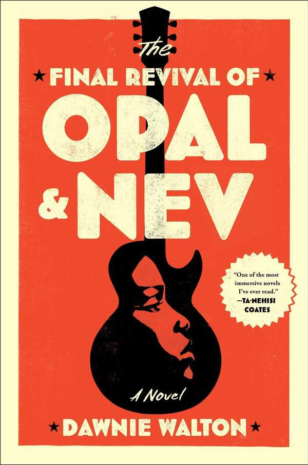 The Final Revival of Opal & Nev, by Dawnie Walton