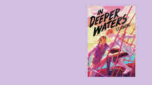 'In Deeper Waters' Is A Frothy Romantic Confection