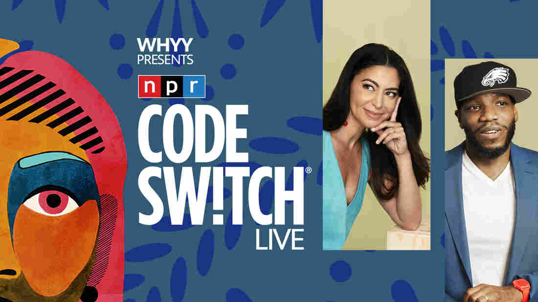 WHYY presents: Code Switch live