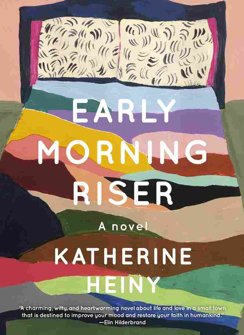 Early Morning Riser, by Katherine Heiny