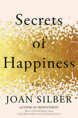 Secrets of Happiness, by Joan Silber