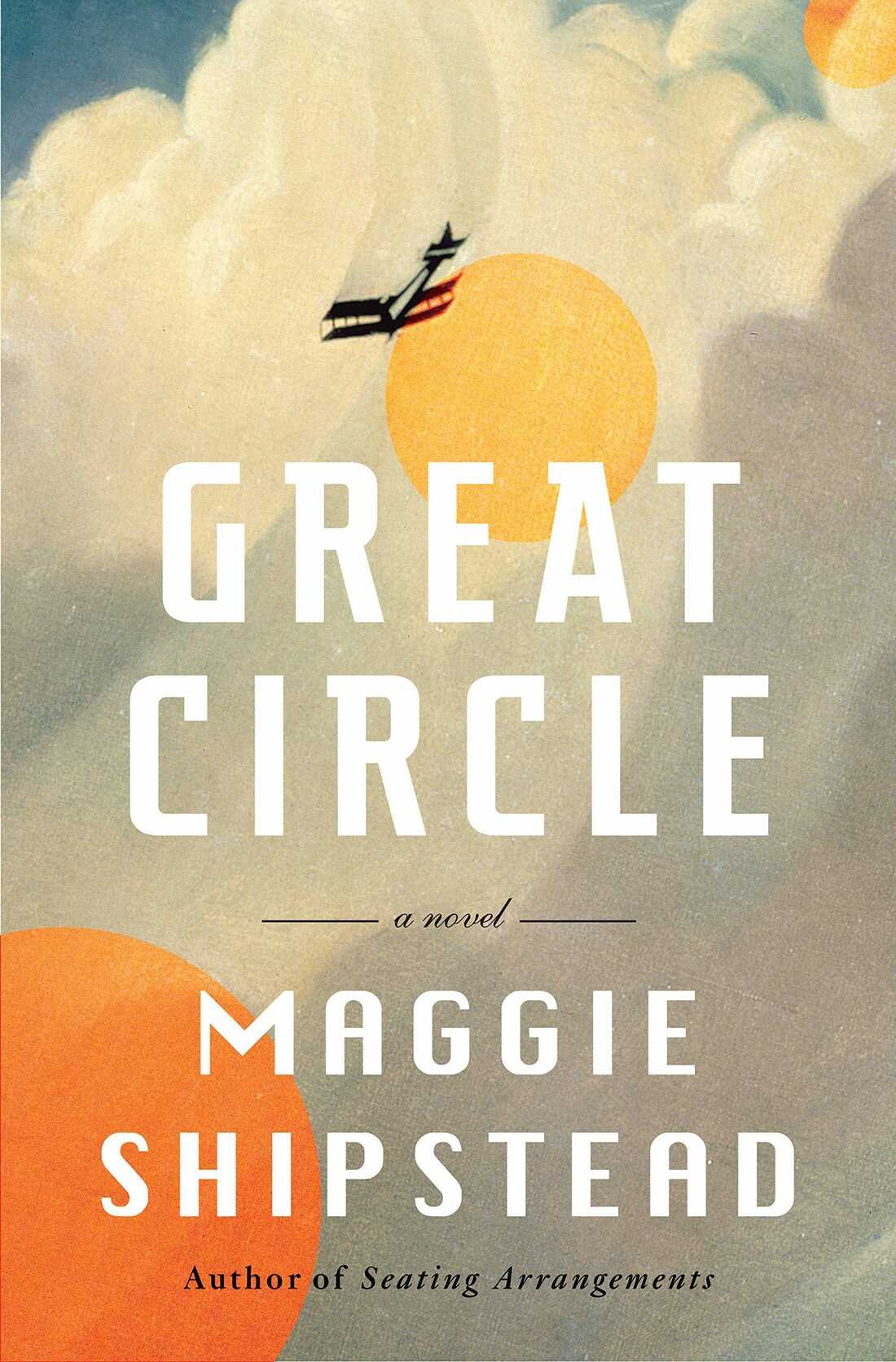 Great Circle, by Maggie Shipstead