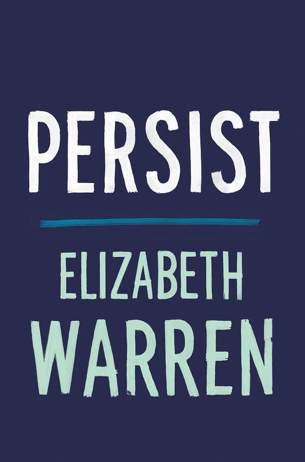 Persist, by Elizabeth Warren