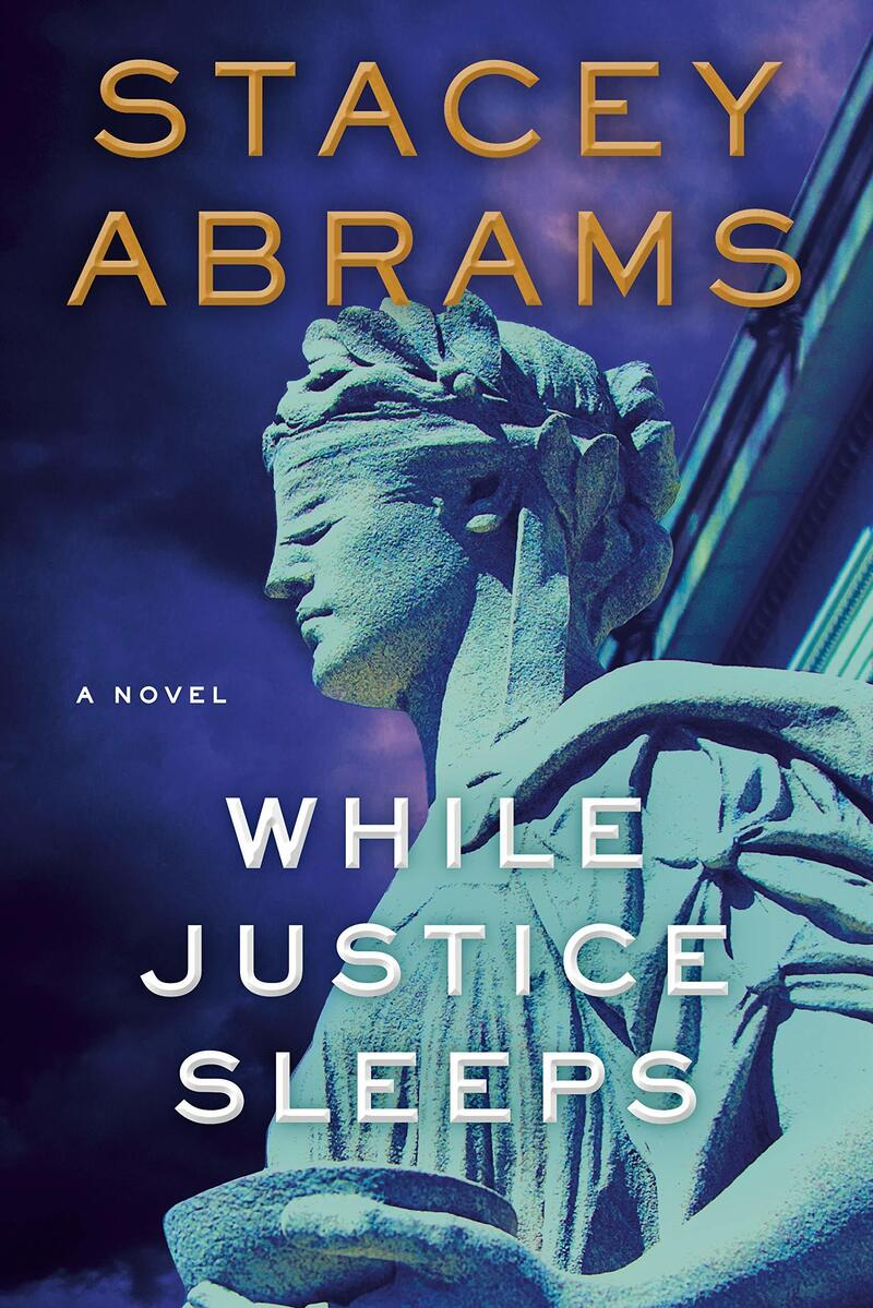 While Justice Sleeps, by Stacey Abrams