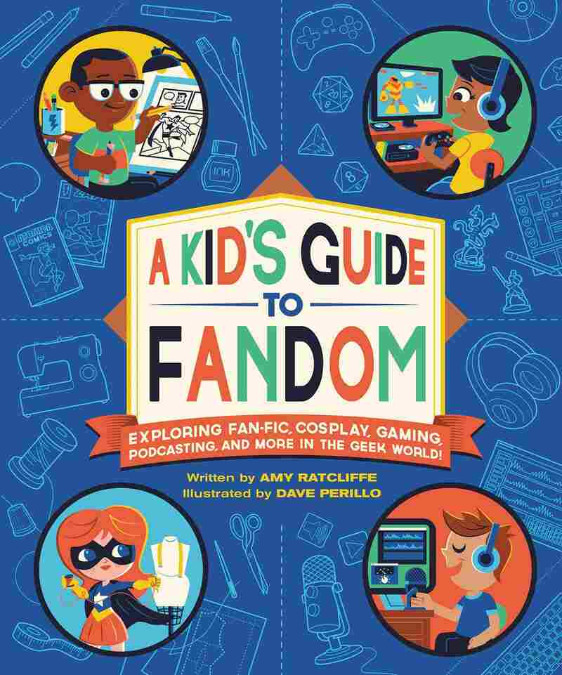 A Kid's Guide to Fandom, by Amy Ratcliffe