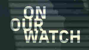 'On Our Watch,' A Podcast About How A Secret Internal Affairs System Protects Police