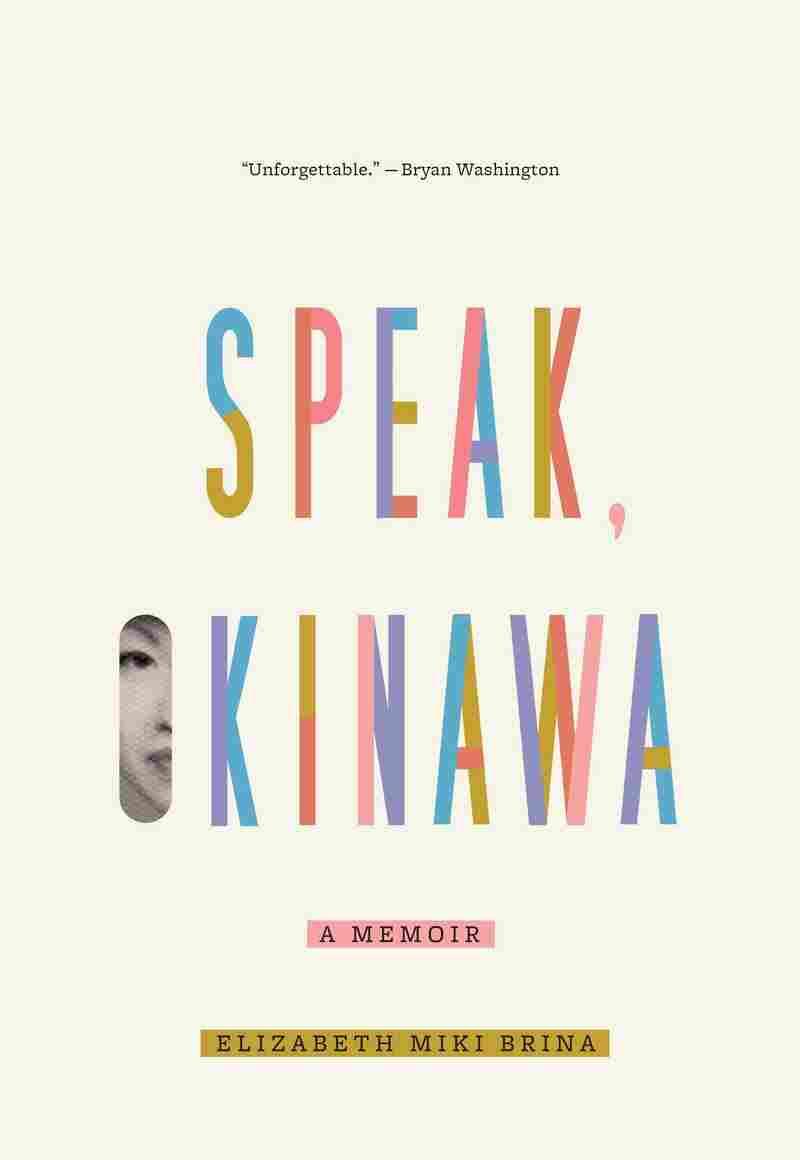 Speak, Okinawa, by Elizabeth Miki Brina